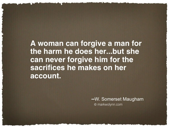 A woman can forgive a man…