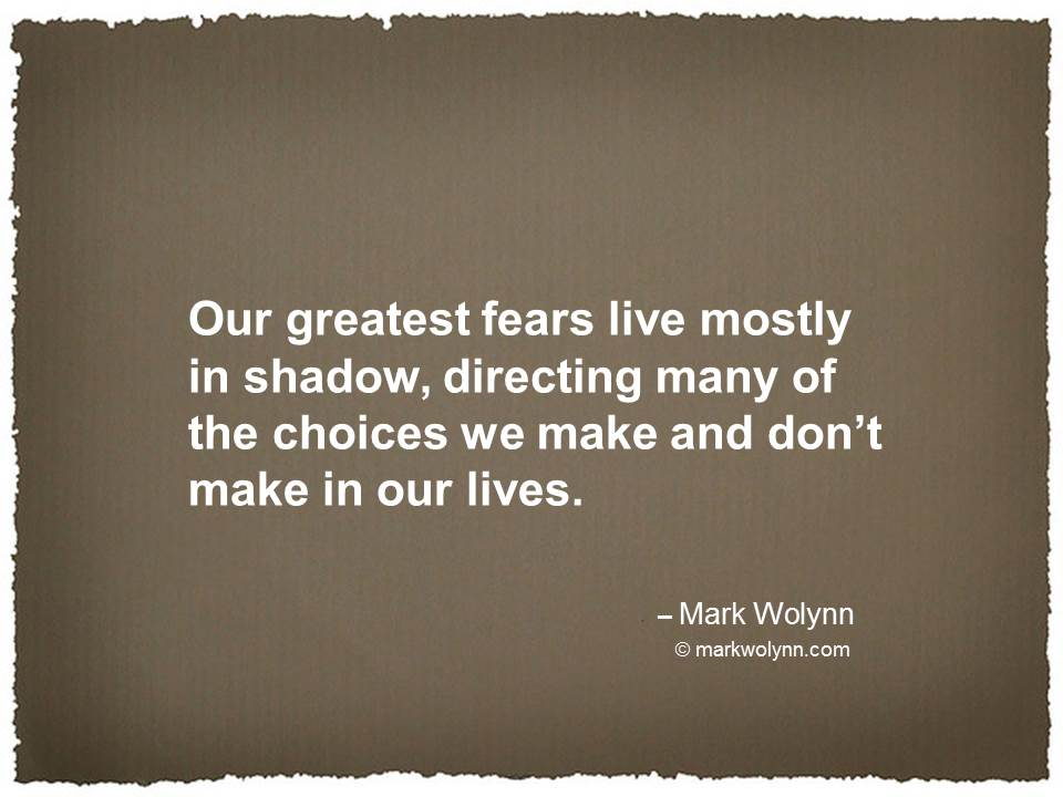 Our greatest fears live mostly in shadow