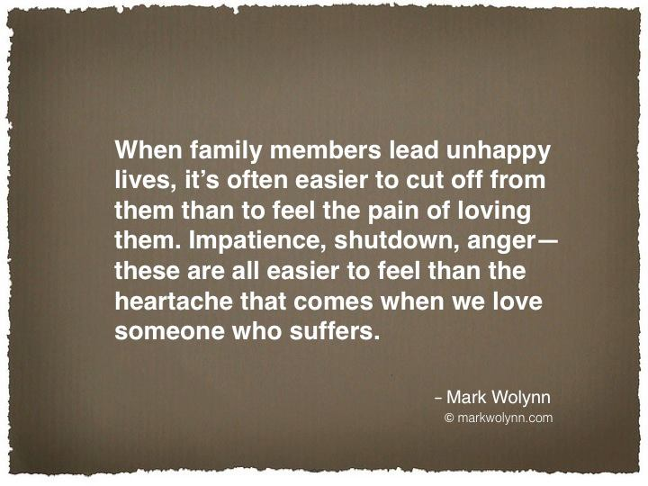 When family members lead unhappy lives